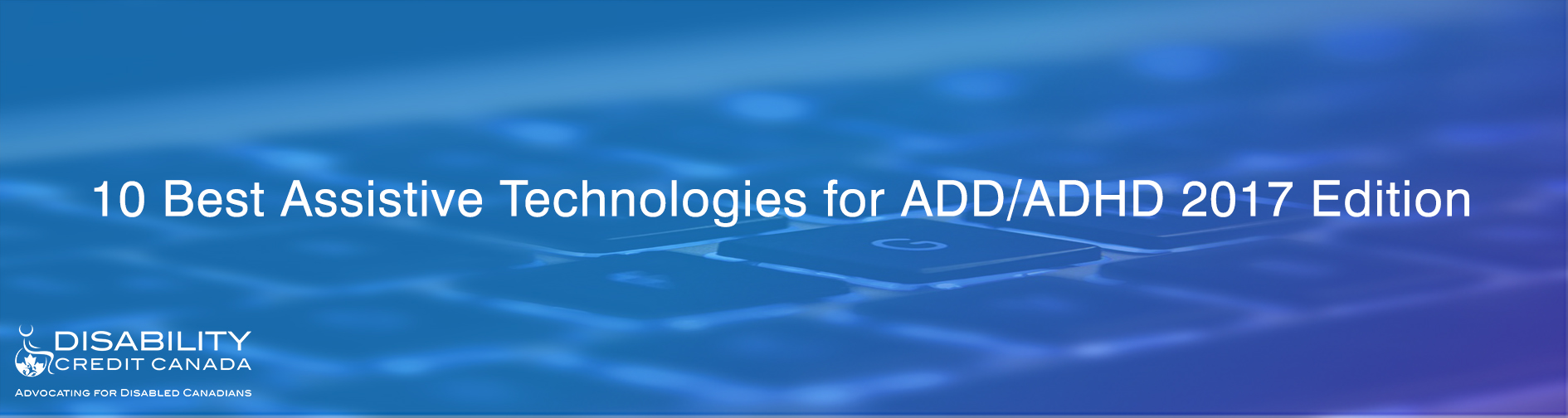 10 Best Assistive Technologies for ADD/ADHD