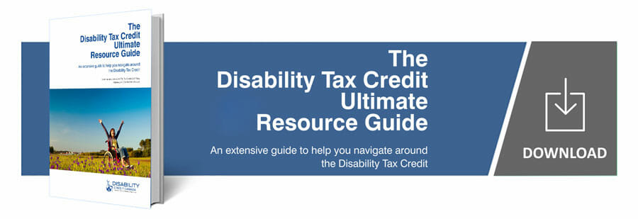 Download The Disability Tax Credit Ultimate Resource Guide - February 2021