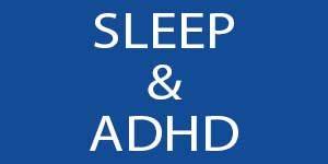 ADHD and sleep disturbances